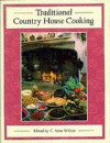 Traditional Country House Cooking - C. Anne Wilson