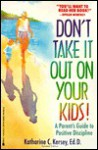 Don't Take It Out on Your Kids - Katherine C. Kersey