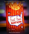 Fast Food Nation: The Dark Side of the All-American Meal (Audio) - Eric Schlosser, Rick Adamson