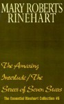 The Essential Rinehart Collection 05: The Amazing Interlude / The Street of Seven Stars - Mary Roberts Rinehart