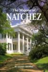 Majesty of Natchez, The (Majesty Architecture) - Steven Brooke