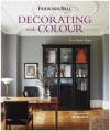 Farrow & Ball: Decorating with Colour - Interiors from an iconic heritage brand certain to inspire creativity in all home decorators - Ros Byam Shaw