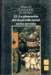 Antologia de La Planeacion En Mexico, 23. La Planeacion del Desarrollo Social En Los Noventa - Fondo de Cultura Economica