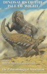 Dinosaurs Of The Isle Of Wight (Special Papers In Palaeontology) - David Martill