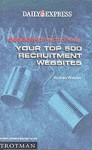 Dotcom Directories: Your Top 500 Recruitment Websites - Andrea Watson, Daily Express