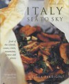 Italy: Sea to Sky: Food of the Islands, Rivers, Mountains and Plains - Ursula Ferrigno