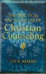 The Practical Encyclopedia of Christian Counseling - Jay E. Adams