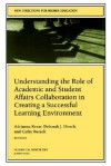 Understanding the Role of Academic and Student Affairs Collaboration in Creating a Successful Learning Environment: New Directions for Higher Education - Adrianna J. Kezar