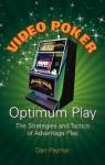 Video Poker Optimum Play: The Strategies and Tactics of Advantage Play - Dan Paymar, Jazbo Burns