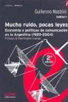 Mucho Ruido, Pocas Leyes - Guillermo Mastrini