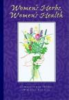 Women's Herbs, Women's Health - Christopher Hobbs, Kathi Keville