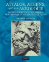 Attalos, Athens, and the Akropolis: The Pergamene 'Little Barbarians' and Their Roman and Renaissance Legacy - Andrew Stewart