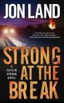 Strong at the Break: A Caitlin Strong Novel - Jon Land