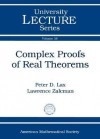 Complex Proofs of Real Theorems (University Lecture Series) - Peter D. Lax
