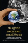 Educating the Whole Child for the Whole World: The Ross School Model and Education for the Global Era - Amy L. Best, Marcelo M. Suárez-Orozco, Carolyn Sattin-Bajaj