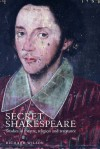 Secret Shakespeare: Studies in Theatre, Religion and Resistance - Richard Wilson