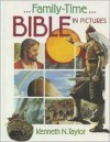Family-Time Bible in Pictures - Kenneth Nathaniel Taylor