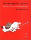 Archéologie du présent : Manifeste pour une esthétique cynique - Michel Onfray