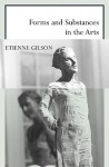 Forms and Substances in the Arts - Étienne Gilson, Salvator Attanasio