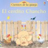 El Cerdito Chancho (Titles in Spanish) (Spanish Edition) - Heather Amery, Stephen Cartwright