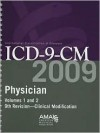 ICD-9-CM 2009: Physician, Vols. 1 and 2 - Clinical Modification - American Medical Association