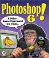 Photoshop 6! I Didn't Know You Could Do That [With CD-ROM] - David D. Busch