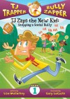 TJ Zaps the New Kid: Stopping a Social Bully - Lisa Mullarkey, Gary LaCoste