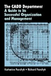 The Cadd Department: A Guide to Its Successful Organization and Management - Katherine Panchyk, Richard Panchyk