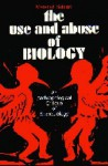 The Use and Abuse of Biology: An Anthropological Critique of Sociobiology - Marshall Sahlins