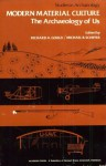 Modern Material Culture: The Archaeology of Us (Studies in Archaeology) (Studies in Archaeology) - Michael B. Schiffer