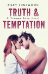 Truth & Temptation (Summer Love) (Volume 3) - Riley Edgewood
