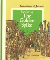 The Story of The Golden Spike - R. Conrad Stein, Tom Dunnington