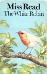 The White Robin - Miss Read