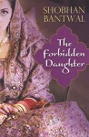 The Forbidden Daughter - Shobhan Bantwal
