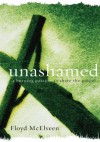 Unashamed: A Burning Passion to Share the Gospel - Floyd C. McElveen