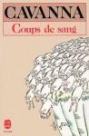 Coups de sang - François Cavanna