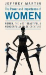 The Power and Importance of Women - Jeffrey Martin