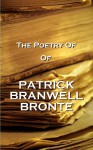 The Poetry Of Patrick Branwell Bronte - Patrick Branwell Brontë