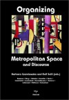 Organizing Metropolitan Space and Discourse - Barbara Czarniawska