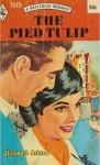 The Pied Tulip (Harlequin Romance, #1373) - Elizabeth Ashton