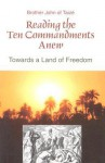 Reading the Ten Commandments Anew: Towards a Land of Freedom - Brother John of Taizé