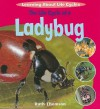 The Life Cycle Of A Ladybug (Learning About Life Cycles) - Ruth Thomson