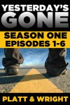 Yesterday's Gone: Season One - Sean Platt, David W. Wright
