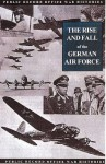 The Rise And Fall Of The German Air Force (1933 1945) - Great Britain Office of Public Records