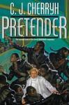 Pretender (Third Foreigner, #2) - C.J. Cherryh