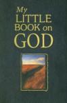 My Little Book on God - Lynette Douglas