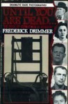 Until You Are Dead: The Book of Executions in America - Frederick Drimmer