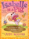 Isabelle is a Pig: Learning from Proverbs - Judy Rogers, Vic Lockman