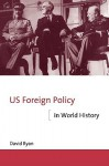 Us Foreign Policy in World History - David Ryan
