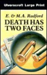 Death Has Two Faces - Edwin Radford, M.A. Radford